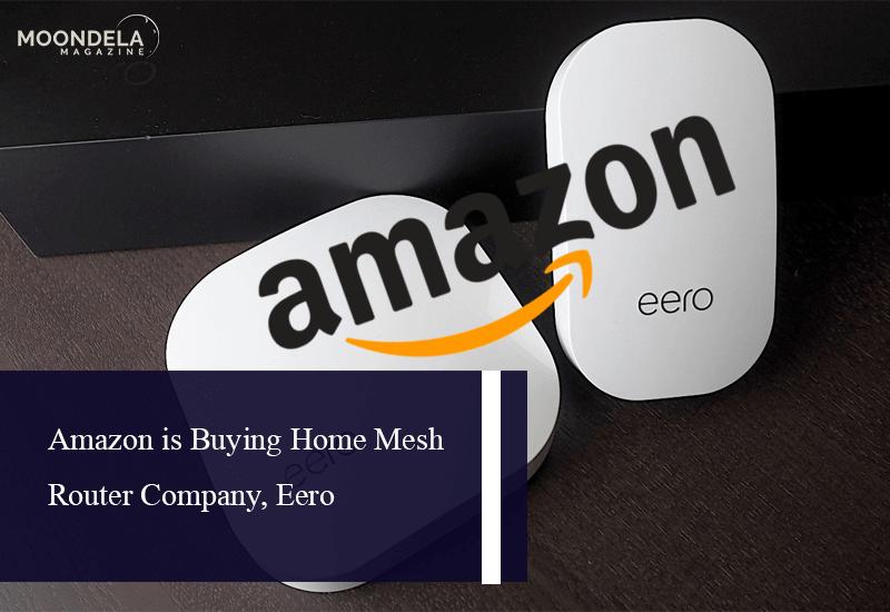 Amazon is Buying Home Mesh Router Company, Eero