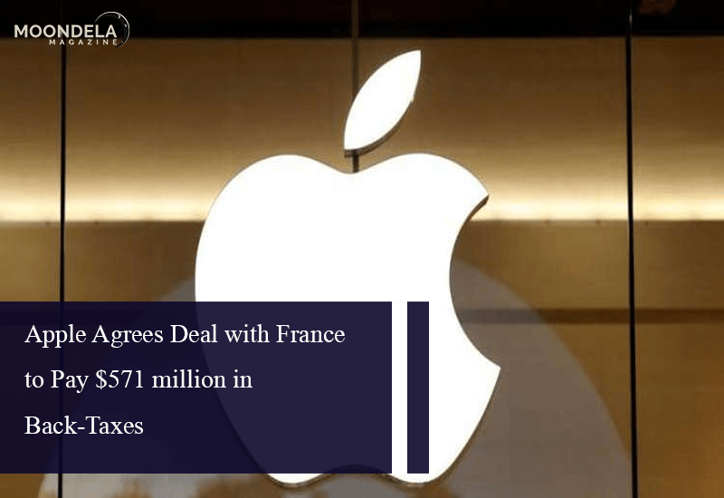 Apple Agrees Deal with France to Pay $571 million in Back-Taxes