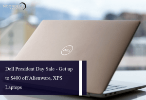 Dell President Day Sale - Get up to $400 off Alienware, XPS Laptops