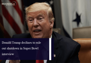 Donald Trump declines to rule out shutdown in Super Bowl interview