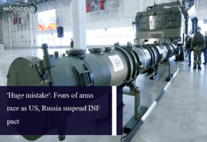 'Huge mistake': Fears of arms race as US, Russia suspend INF pact