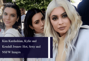 Kim Kardashian, Kylie and Kendall Jenner: Hot, Sexy and NSFW Images