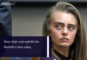 Mass. High Court Upholds the Michelle Carter Ruling