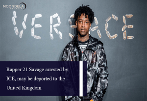 Rapper 21 Savage arrested by ICE, may be deported to the United Kingdom