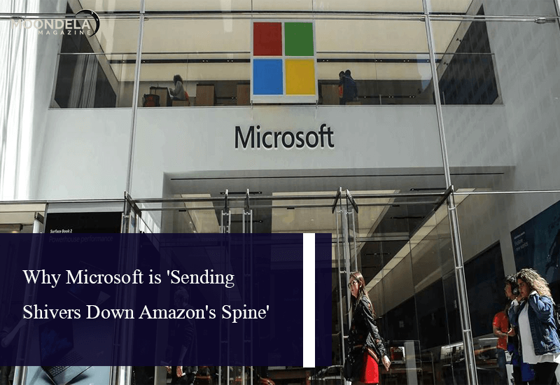 Why Microsoft is 'Sending Shivers Down Amazon's Spine'