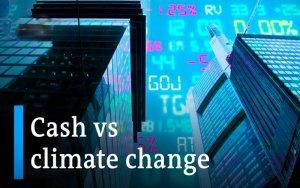Climate Changes vs Cash